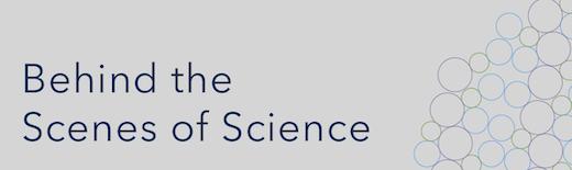 Behind the Scenes of Science