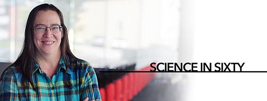 Video series | Science in Sixty